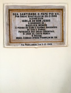 "At the entry of ""Igreja do Bom Jesus"" you'll find this sign, written in Portuguese, referring to the intervention of Pope Pio XII in raising the church to a ""Basílica Menor"""