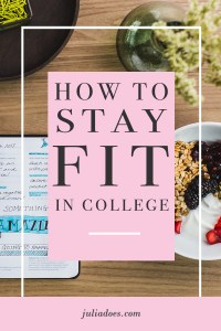 How to Stay Fir In College
