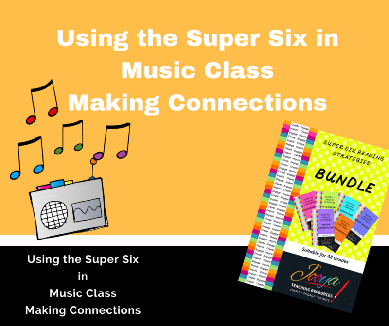 Using Making Connections and the Super Six Resources to help your students from Jooya Teaching Resources. Blog post explaining how you can use the Super Six strategies of Making Connections in the Music classroom.