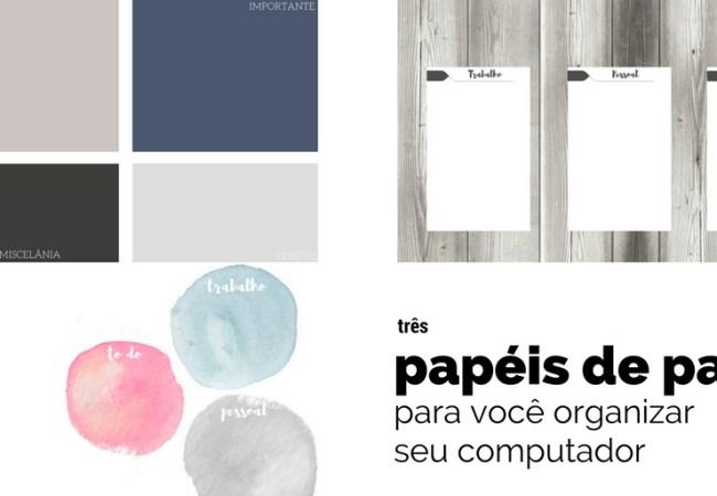 3 modelos de papel de parede para baixar e organizar o seu desktop, para te ajudar com a difícil tarefa, de não apenas arrumar como manter arrumado.