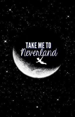 Take me to Neverland