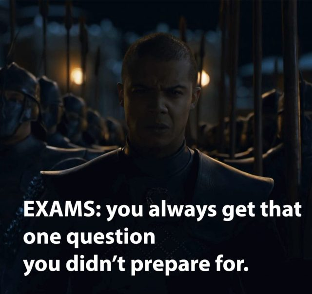 Game of Thrones meme: Exams and Grey Worm