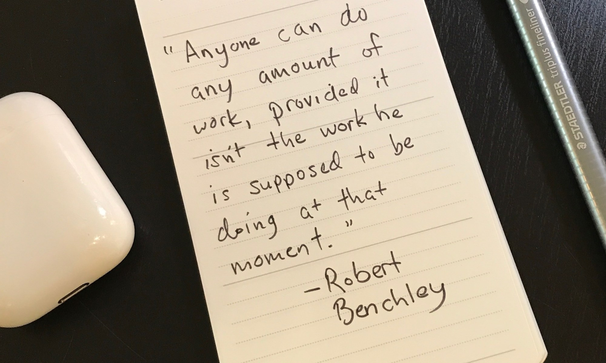 2017 06 27 quote of robert benchley hand written by julian gude IMG_4187.jpg
