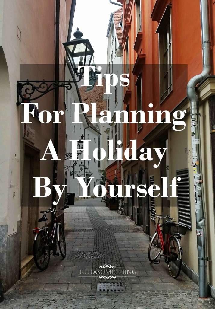 Tips For Planning A Holiday By Yourself