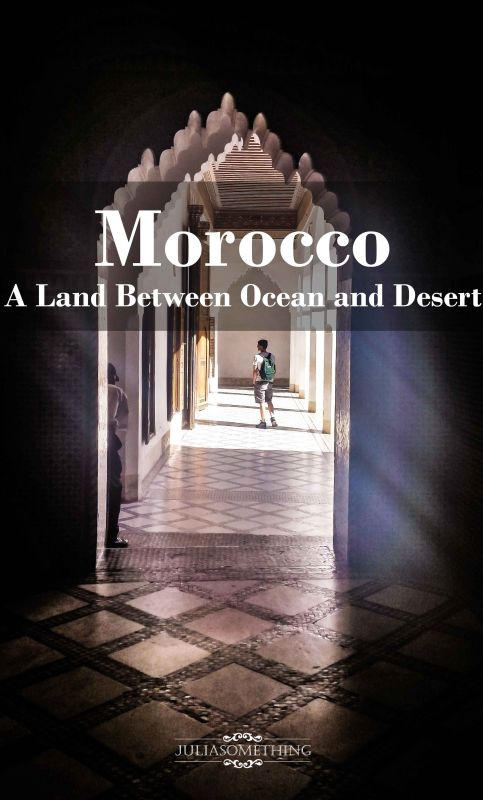 Morocco A Land Between the Atlantic Ocean and the Sahara Desert