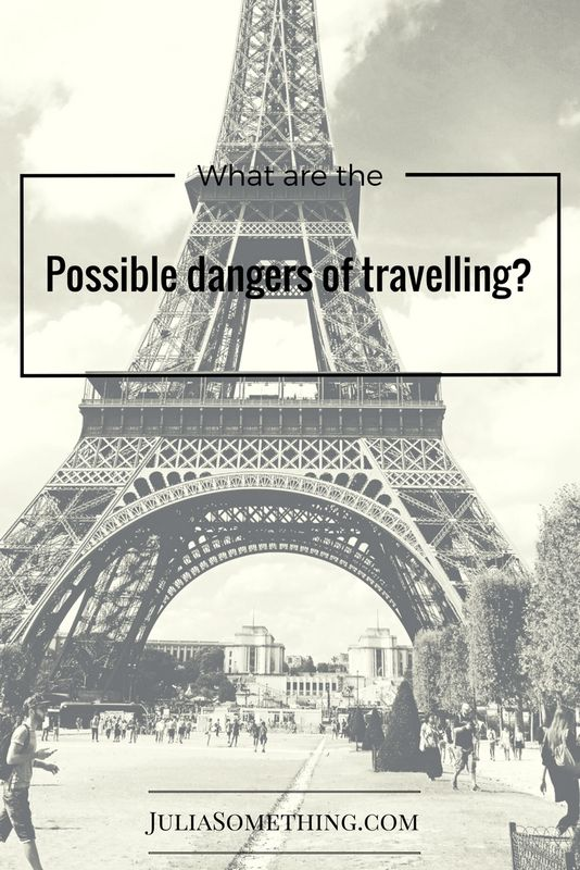 What are the possible dangers of travelling?