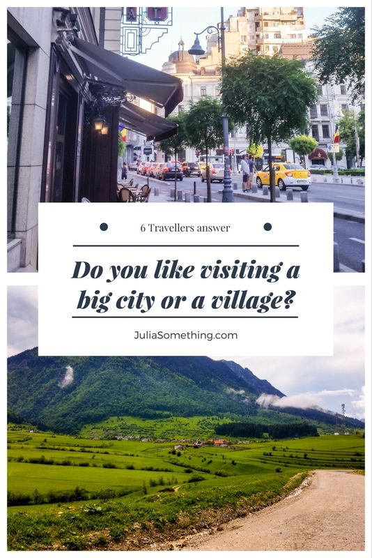 Do you like visiting a big city or a village