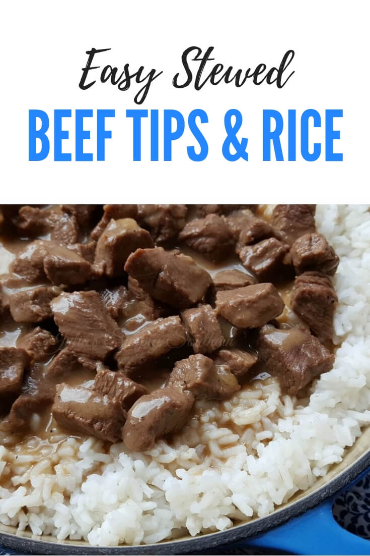 Easy Stewed Beef Tips and Rice (or Potatoes) is a classic comfort food meal #beef #Beefrecipes #easyrecipes #familymeals