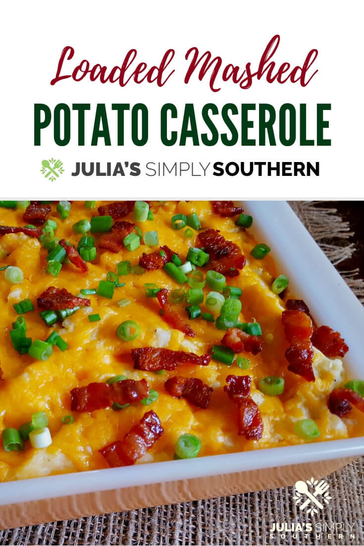 Loaded Mashed Potato Casserole (short cut twice baked potato casserole) the sinfully delicious side dish for special treats or holidays with cream cheese, sour cream and bacon #SideDish #Casserole #Holidays #Delicious