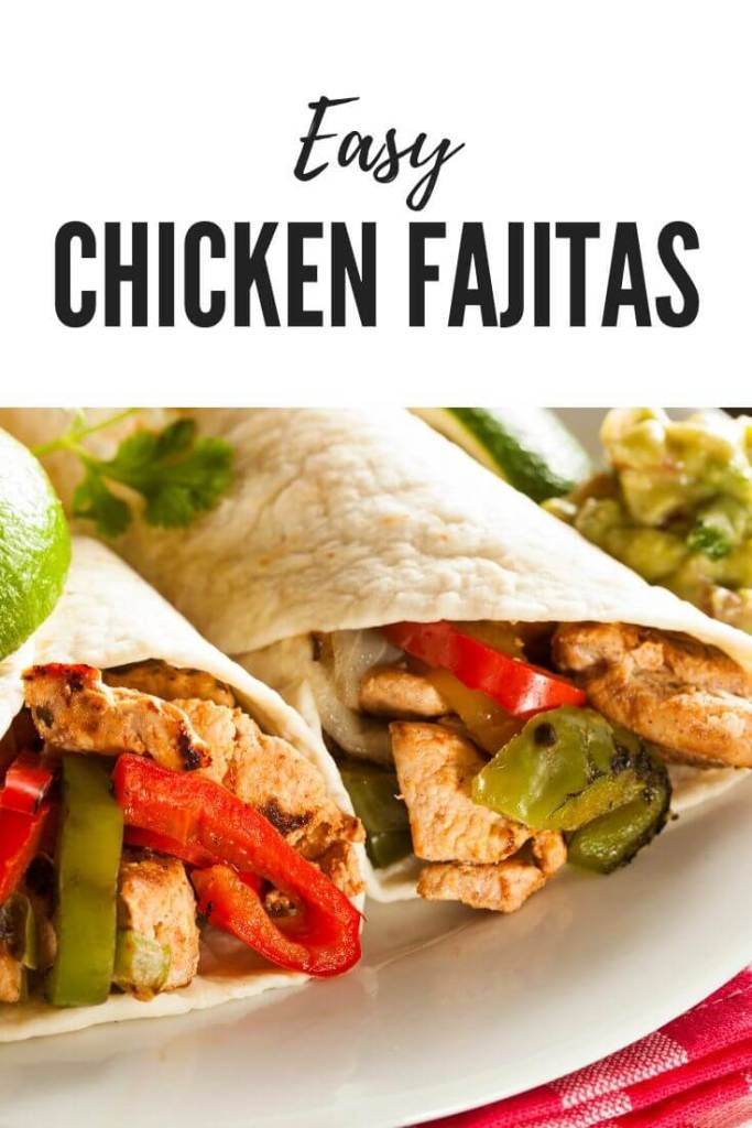 Easy Chicken Fajitas recipe to enjoy for easy budget friendly meals at home