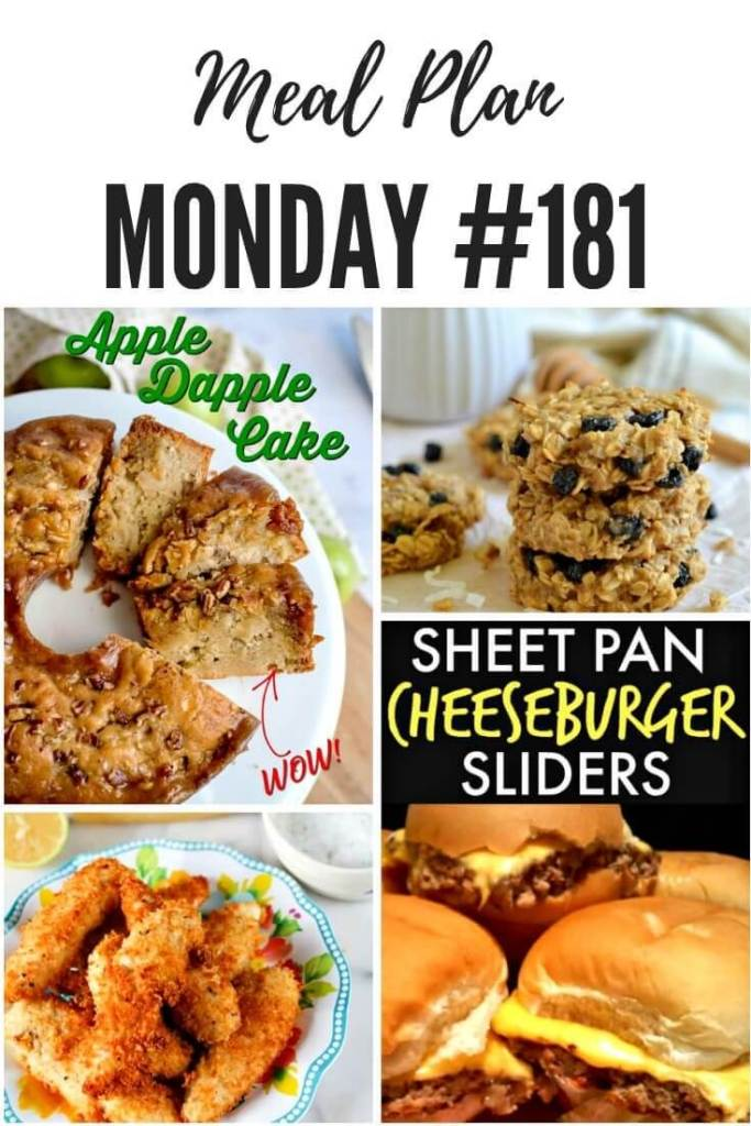 Meal Plan Monday #181 is the place to find great meal planning recipes for your family. With over 100 recipes in each edition there is something for everyone. Featured this week are apple dapple cake, sheet pan cheeseburger sliders, garlic Parmesan chicken fingers and healthy breakfast cookies #mealplan #healthymealplanning #familymeals