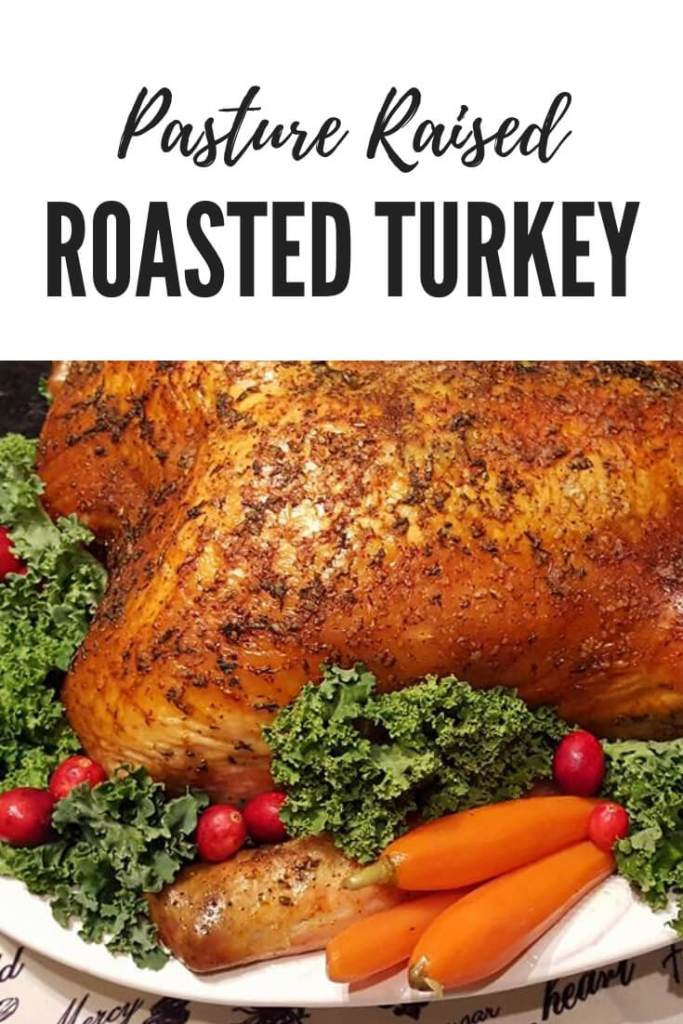Pasture raised free range turkey recipe for the holidays. Prepare the perfect herb roasted whole turkey for Thanksgiving or Christmas dinner. #wholeturkey #turkeyrecipes #freerangeturkey #howtocookturkey #holidaydinnerrecipes
