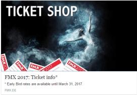Tickets https://en.xing-events.com/FMX2017.html