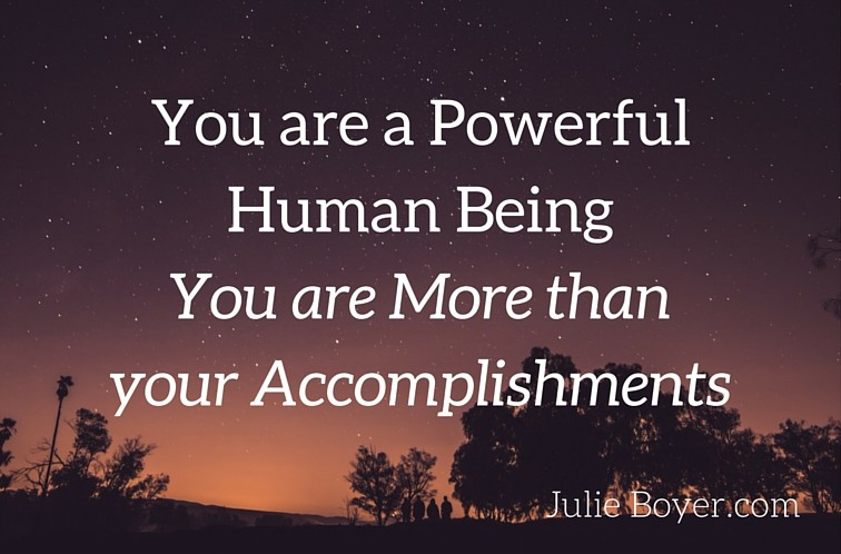 You Are Not The Sum of Your Accomplishments