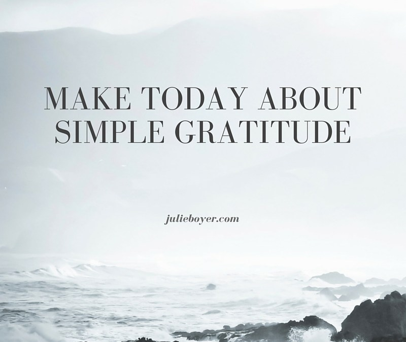 Make Today About Simple Gratitude