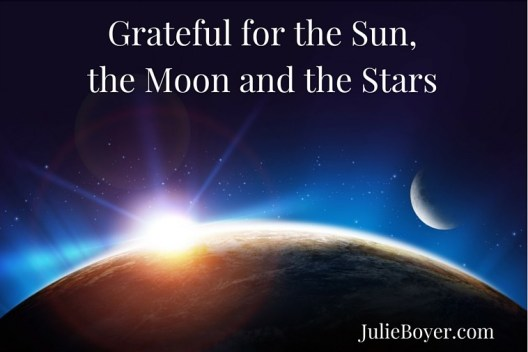 Grateful for the Sun, the Moon and the Stars