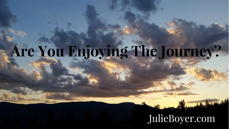 Are You Enjoying the Journey?