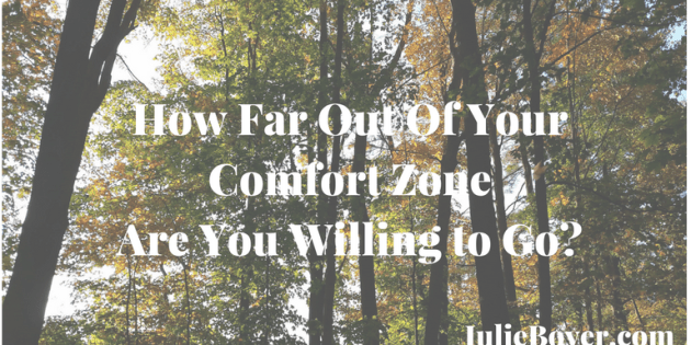 how far out of your comfort zone