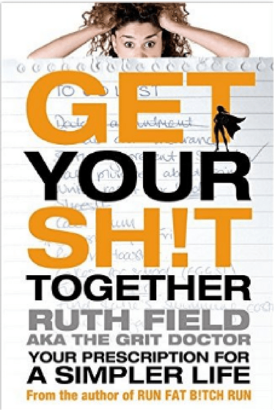Get Your Sh!t Together Ruth Field