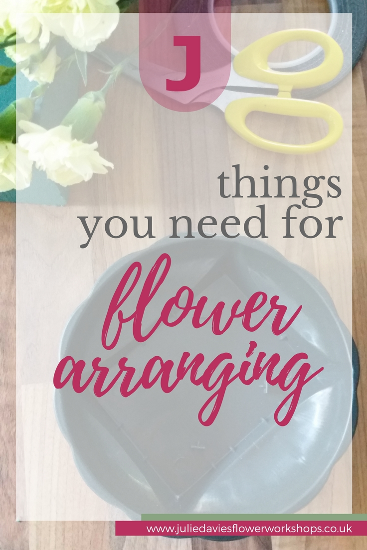 things you need for flower arranging