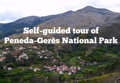 Self-guided tour of Peneda-Gerês National Park