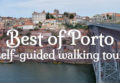 Best of Porto in 1 or 2 days. Self-guided walking tour