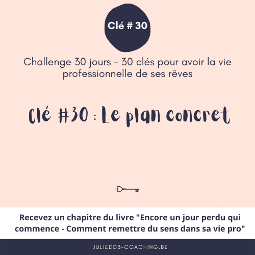 Clé #30 pour la vie pro de ses rêves : Le plan concret