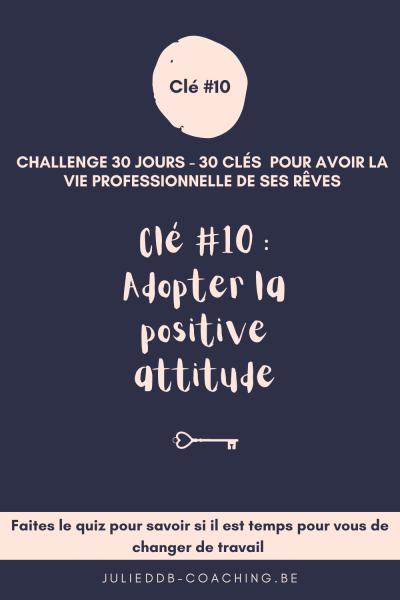 Clé #10 pour la vie pro de ses rêves : Adopter la positive attitude
