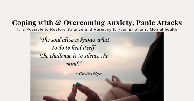Coping with & Overcoming Anxiety, Panic Attacks