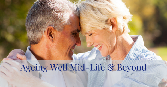 Ageing Well Mid Life and Beyond