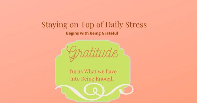 Staying-on-Top-of-Daily-Stress-Begins-with-Being-Grateful