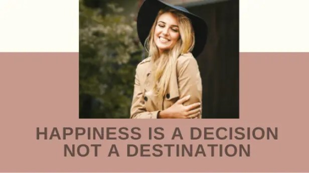Happiness-is-a-Decision-Not-a-Destination