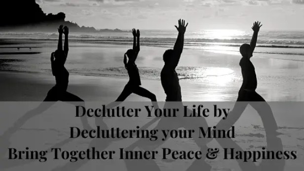 5  Steps to Declutter Your Life & Transform your Health Today!