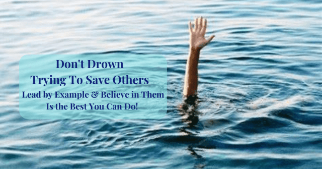 Don't Drown Trying to Save Others: Each person is responsible for their destiny