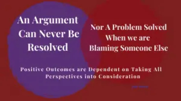 An-Argument-can-never-be-resolved-by-Blaming-someone-else