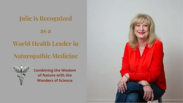 Julie is Recognized as a World Health Leader in Naturopathic Medicine