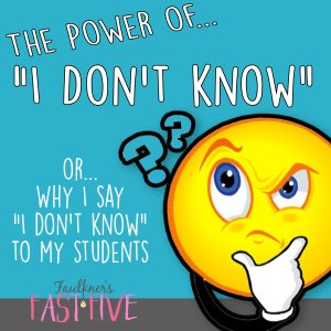 """The Power of """"I Don't Know"""" – As a Teacher"""