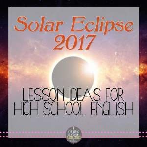 Solar Eclipse 2017 Lesson Ideas for Secondary English