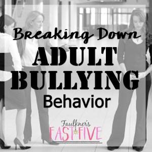 Breaking Down Adult Bullying Behavior