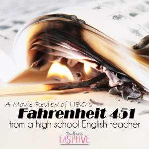 A Movie Review of HBO's Fahrenheit 451 from a High School English Teacher