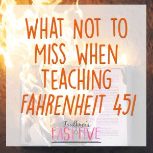 What Not to Miss When Teaching Fahrenheit 451