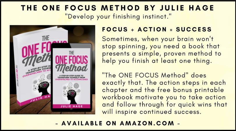 The ONE FOCUS Method by Julie Hage | #motivation | #timemanagement | #focus | #productivity