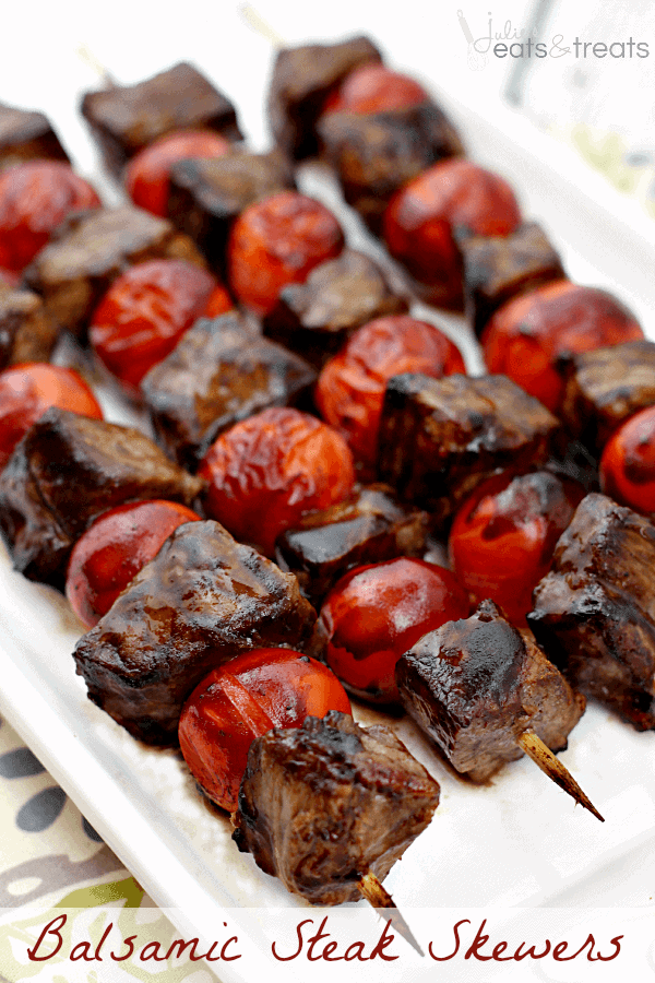 Balsamic Steak Skewers ~ Tender Steak Marinated in a Tangy Balsamic Vinaigrette and Grilled to Perfection!