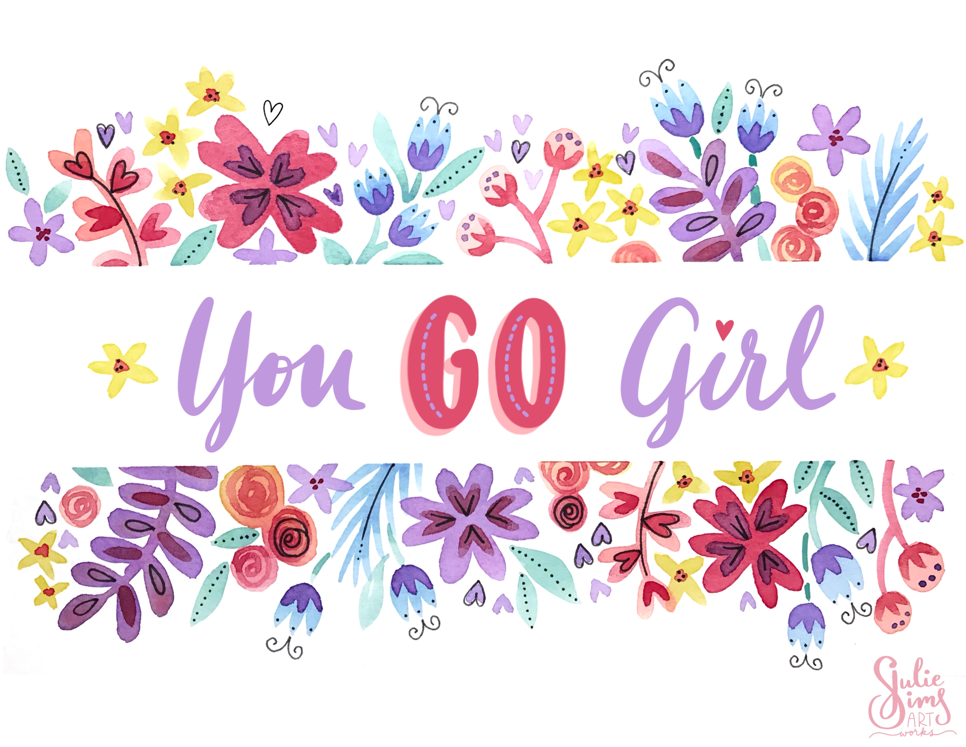Watercolor floral border, you go girl lettering