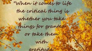 For Granted or With Gratitude?