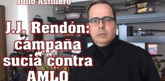 Campaña sucia contra Andres Manuel