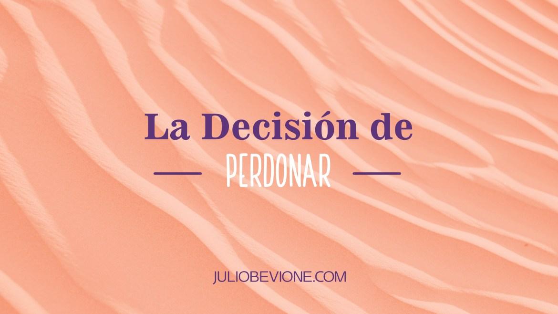 La decisión de perdonar