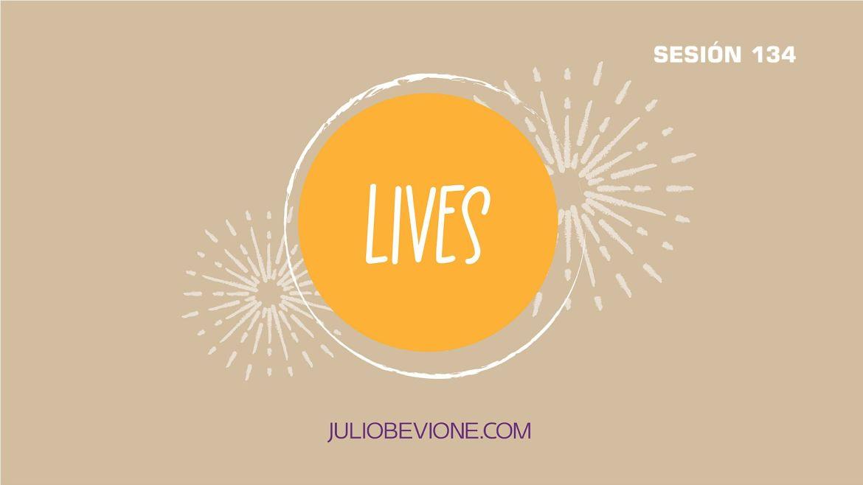 Lives   Sesión 134