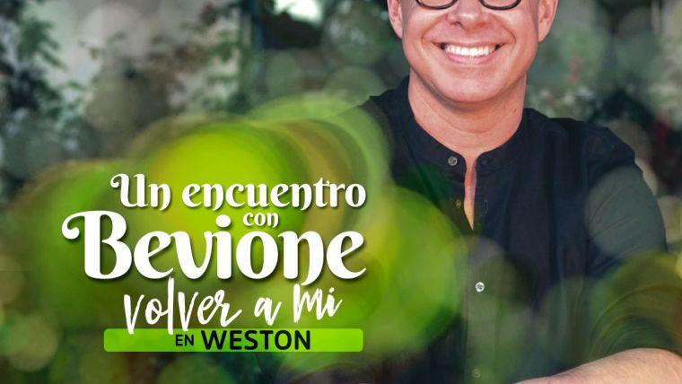 Encuentro con Bevione + Volver a mí   Weston