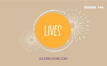 Lives | Sesión 144